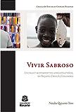 Vivir Sabroso: Luchas y movimientos afroatrateños, en Bojayá, Chocó, Colombia (Textos de Ciencias Humanas nº 2) (Spanish Edition)