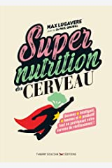 Supernutrition du cerveau (French Edition) Kindle Edition