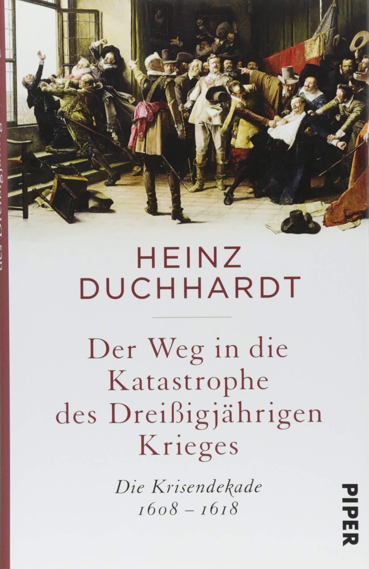Der Weg in die Katastrophe des Dreißigjährigen Krieges: Die Krisendekade 1608-1618