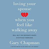 Loving Your Spouse When You Feel Like Walking Away