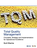 Total Quality Management: Concepts, Strategy and