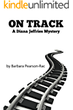 On Track (Diana Jeffries Mysteries Book 1)
