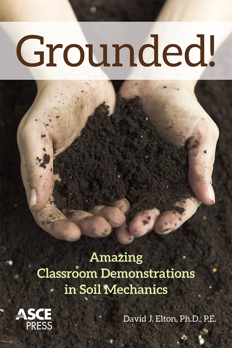 grounded-amazing-classroom-demonstrations-in-soil-mechanics-asce-press