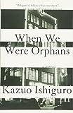 When We Were Orphans: A Novel