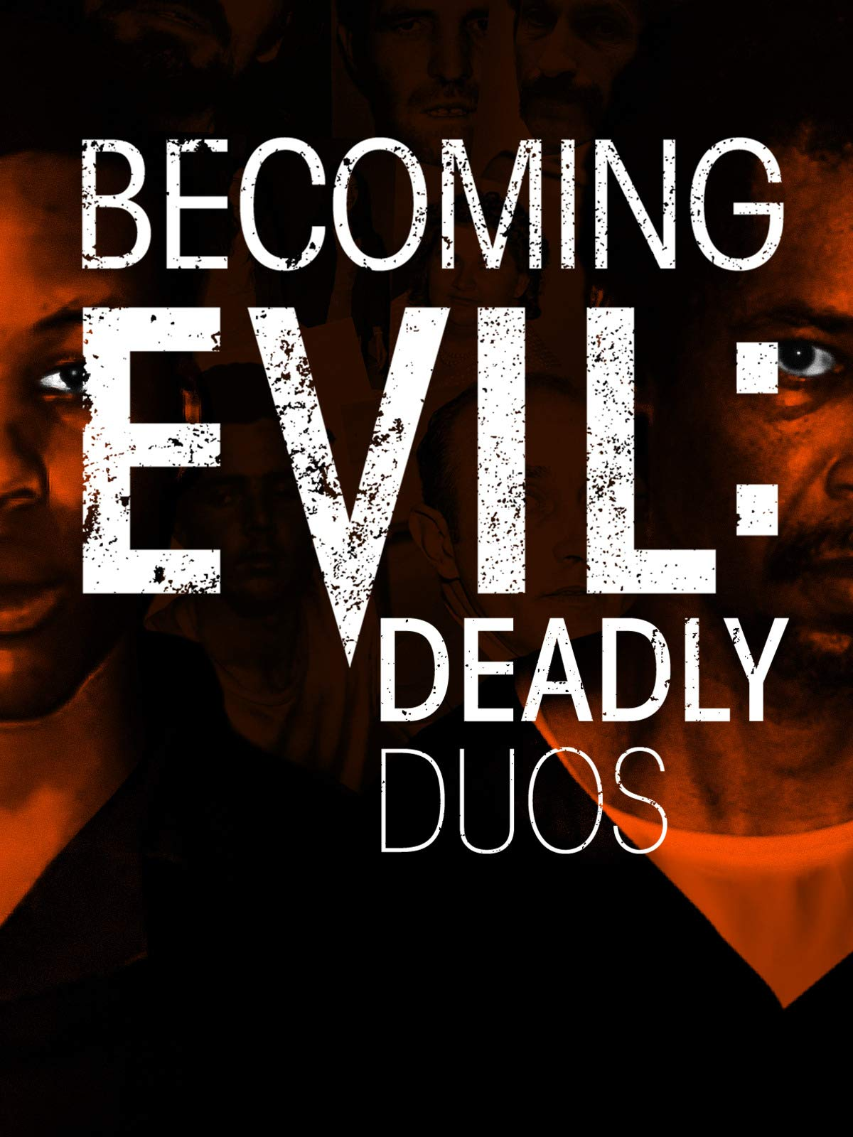 Becoming Evil: Deadly Duos on Amazon Prime Video UK