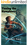 Tuning the Symphony: A Science Fantasy Space Opera (Tales of the Dissolutionverse Book 2)
