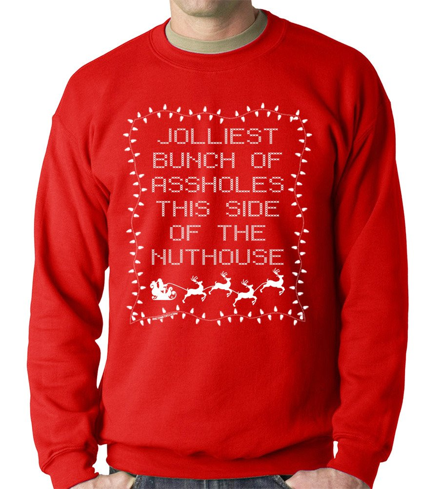 bigtimeteez jolliest bunch of assholes this side of the nuthouse sweatshirt at amazon mens clothing store