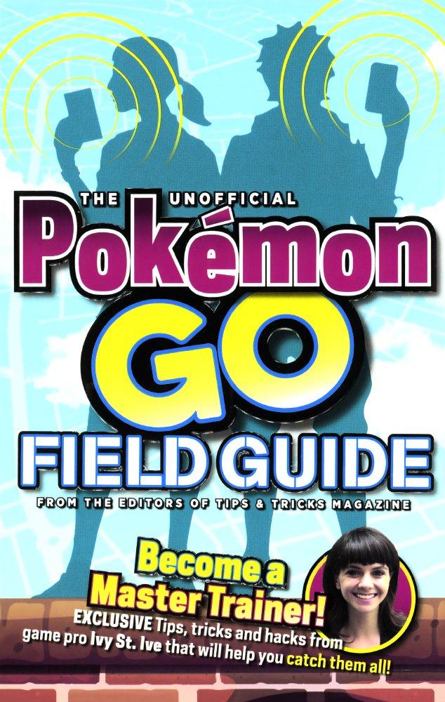 Read Online The Unofficial Pokemon Go Field Guide (Turtleback School & Library Binding Edition) ebook