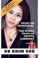 From The Professor: The Whole Truth Of Cryptocurrency: The Best Cryptocurrency Book Ever! Kindle Edition