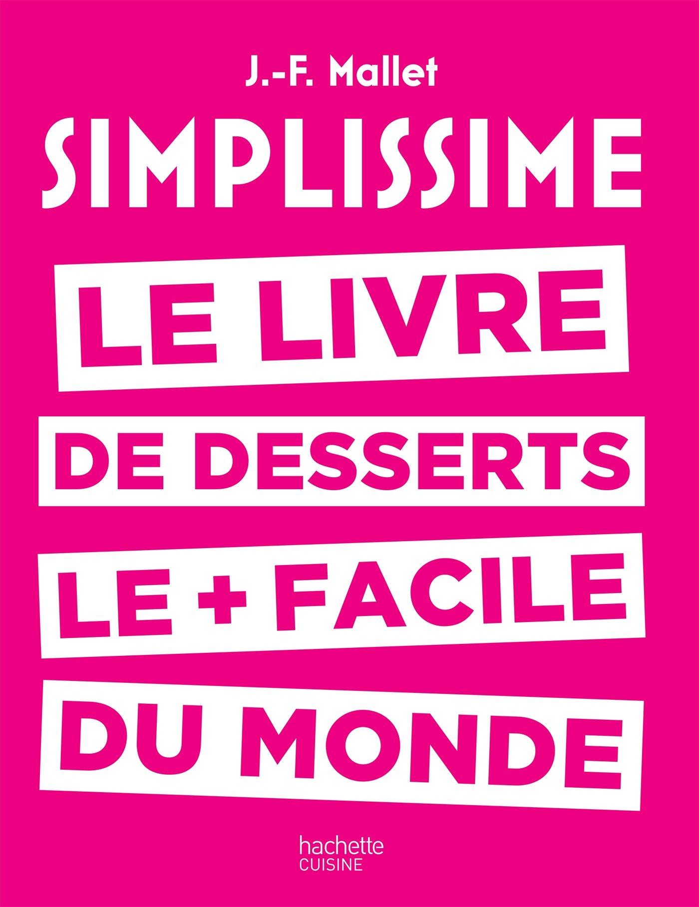 Download Simplissime desserts: Le livre des desserts les + faciles du monde (French Edition) ebook