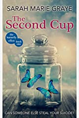 The Second Cup: Can someone else steal your suicide? (The Butterfly Effect Book 1) Kindle Edition