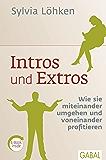 Intros und Extros: Wie sie miteinander umgehen und voneinander profitieren (Dein Leben)