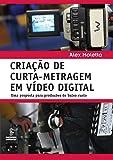 Criação de Curta-Metragem em Vídeo Digital