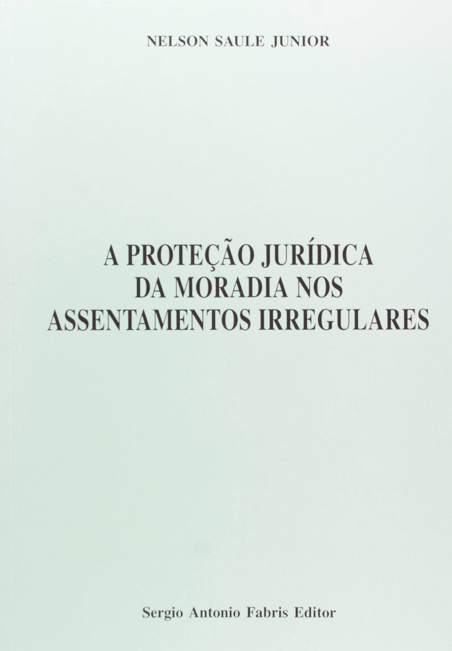 Download A Protec~ao Juridica Da Moradia Nos Assentamentos Irregulares ebook