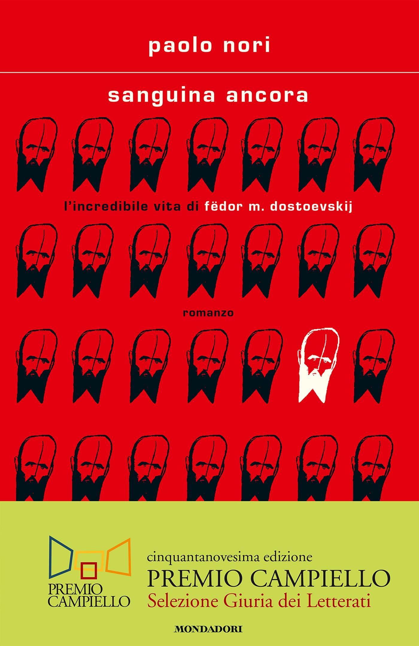 Sanguina ancora. L'incredibile vita di Fëdor M. Dostojevskij : Nori, Paolo: Amazon.it: Libri
