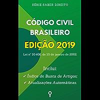 Código Civil Brasileiro de 2002 - Edição 2019: Inclui Busca de Artigos diretamente no Índice e Atualizações Automáticas. (Série Saber Direito)