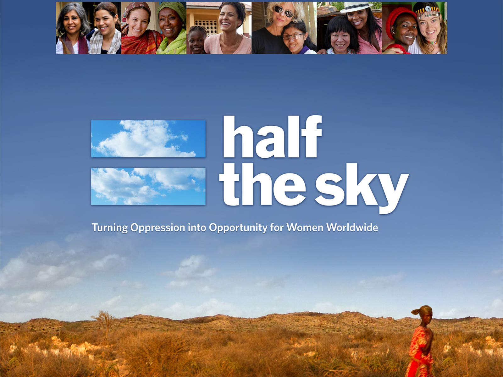 Half the Sky: Turning Oppression into Opportunity for Women Worldwide on Amazon Prime Video UK