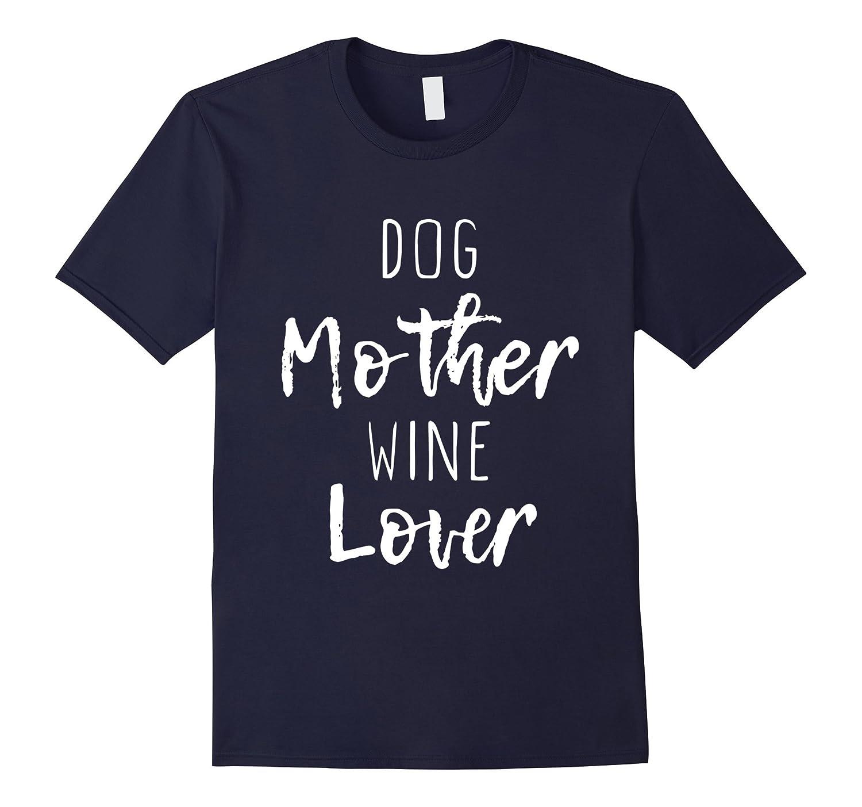 Dog Mother Wine Lover Cute T-Shirt-T-Shirt