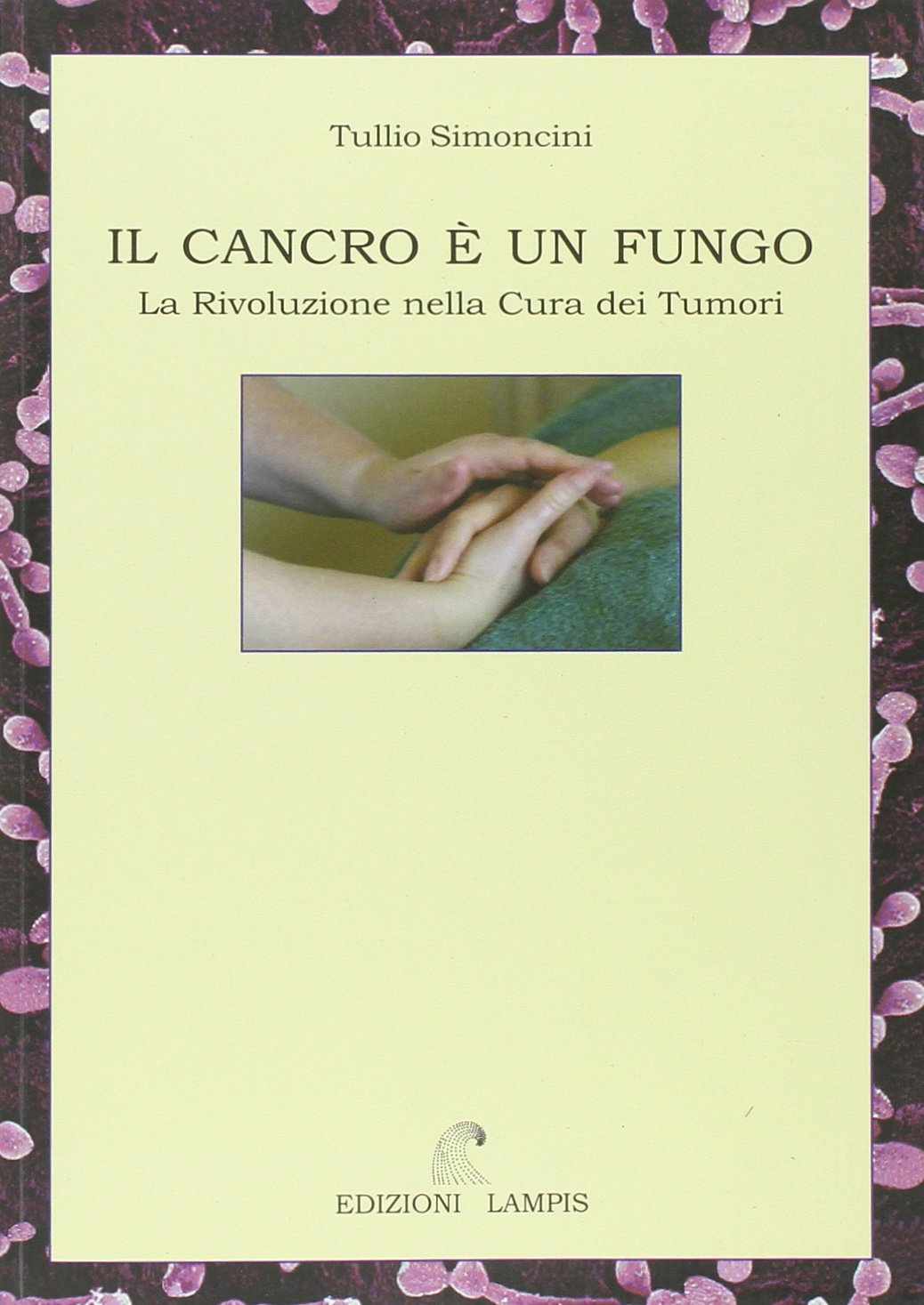 Cancer is a Fungus: A Revolution in Tumor Therapy pdf