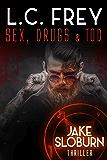 Sex, Drugs & Tod: Thriller (Jake Sloburn, Detektiv des Übernatürlichen 1) (German Edition)