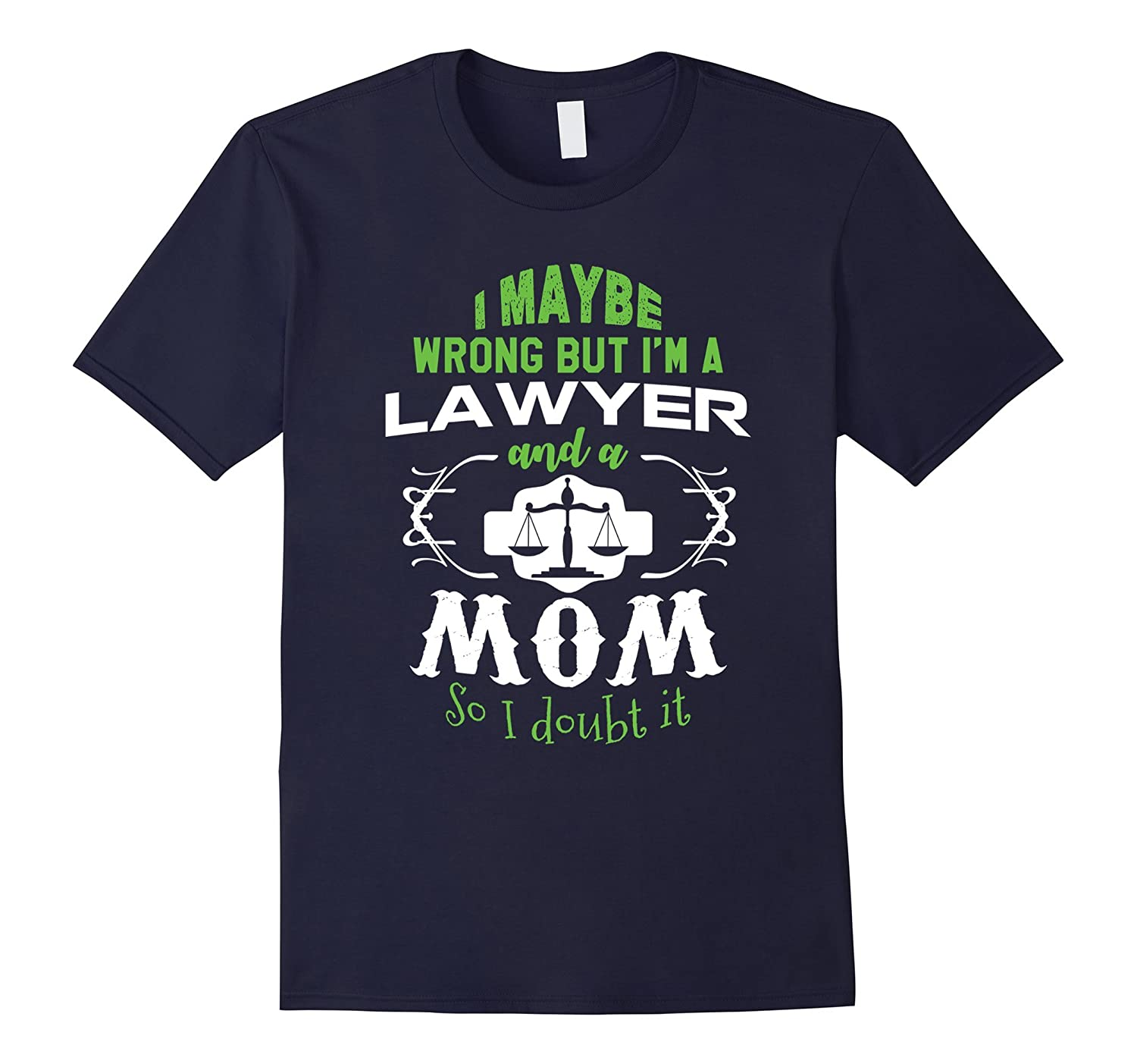 Lawyer Mother is Never Wrong Funny Family Tshirts for Women-TH