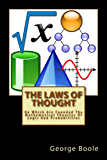 The Laws Of Thought: On Which Are Founded The Mathematical Theories Of Logic And Probabilities (English Edition)