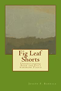 Fig Leaf Shorts: Understanding Adam and Eve's Wardrobe Fiasco