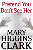 Pretend You Don't See Her (English Edition)
