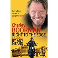 Right To The Edge: Sydney To Tokyo By Any Means: The Road to the End of the Earth