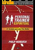 Personal Trainer Espiritual: 21 verdades para uma vida melhor