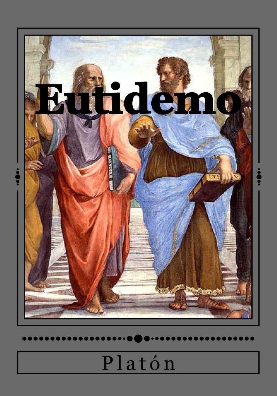 Eutidemo (Spanish Edition): Platón, Jhon Duran ...