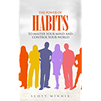 The Power of Habits to Master Your Mind and Control Your World (English Edition)
