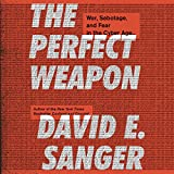 #3: The Perfect Weapon: War, Sabotage, and Fear in the Cyber Age