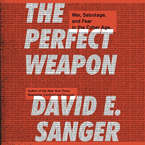 The Perfect Weapon : War, Sabotage, and Fear in the Cyber Age