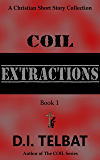 COIL Extractions (Christian Short Story Collections Book 1)