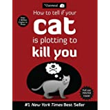 How to Tell If Your Cat Is Plotting to Kill You (The Oatmeal) (Volume 2)