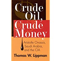 Crude Oil, Crude Money: Aristotle Onassis, Saudi Arabia, and the CIA