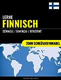 Lerne Finnisch - Schnell / Einfach / Effizient: 2000 Schlüsselvokabel