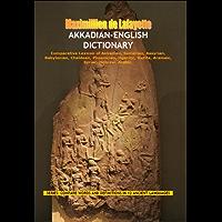 Akkadian-English Dictionary. Comparative Lexicon of Akkadian, Sumerian, Assyrian, Babylonian, Chaldean, Phoenician, Ugaritic, Hittite, Aramaic, Syriac, ... IN 12 ANCIENT LANGUAGES) (English Edition)