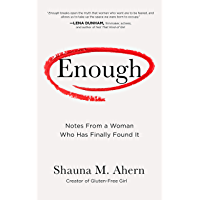 Enough: Notes From a Woman Who Has Finally Found It (English Edition)