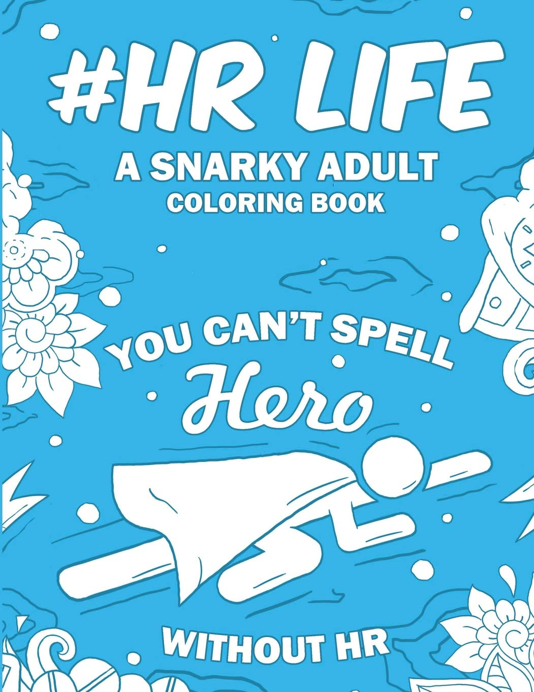 Amazon com: #HR Life: A Snarky, Humorous & Relatable Adult