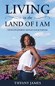 Giveaway: Living in the Land of I Am: Your Life Story Reveals Your...