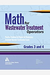 Math for Wastewater Treatment Operators Grades 3 & 4: Practice Problems to Prepare for Wastewater Treatment Operator Certification Exams Paperback