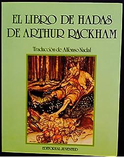 El Libro de Hadas de Arthur Rackham (Spanish Edition)