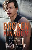 Broken Kingdom: A bad boy college romance (Royal Hearts Academy)
