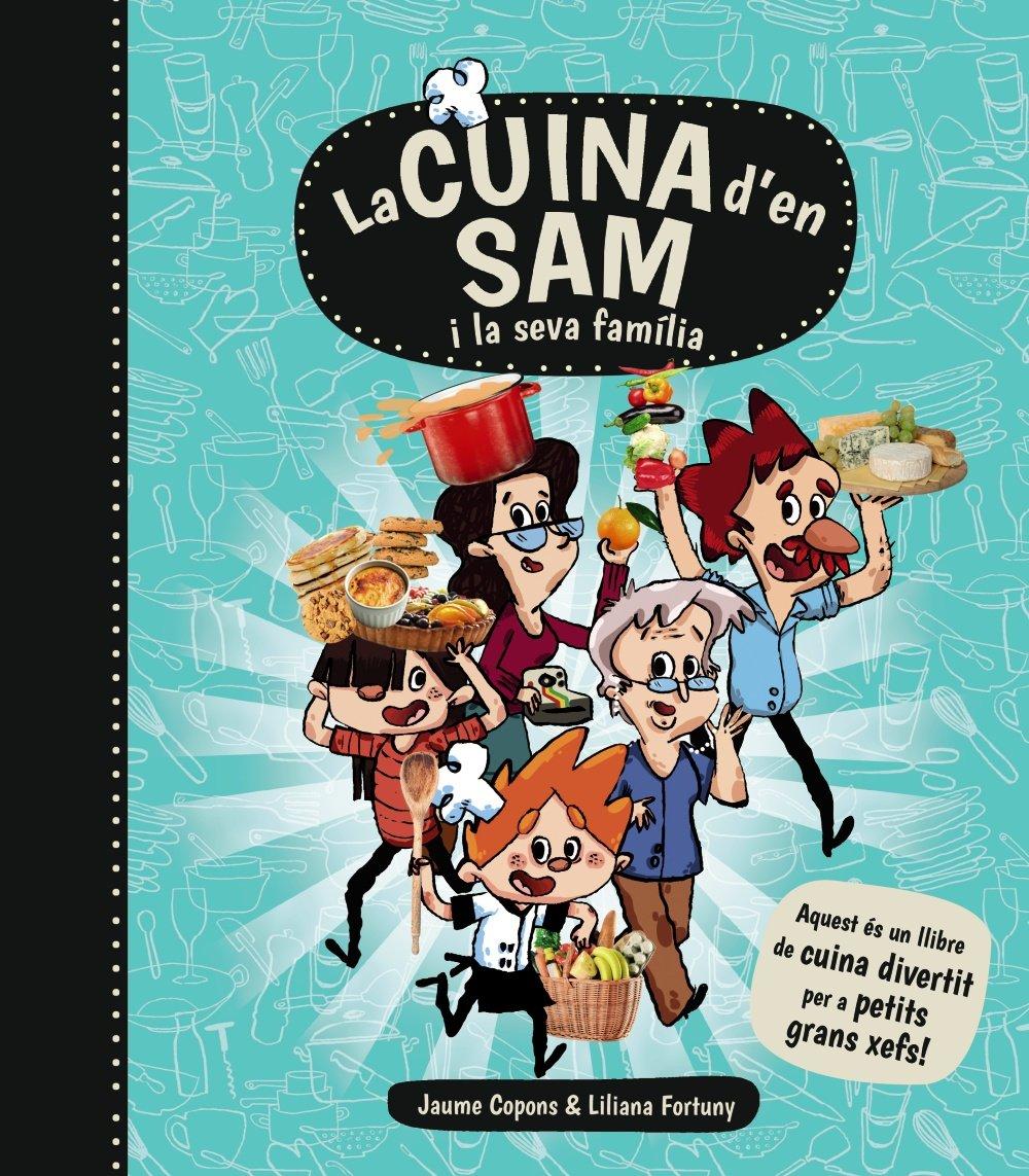 La cuina d'en Sam i la seva família (Llibres Infantils I Juvenils - Calaix Del Savi)