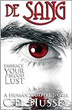 de Sang: Embrace Your Blood Lust (A Human Vampire Novel Book 2)