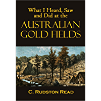 What I Heard, Saw and Did at the Australian Gold Fields (1853)