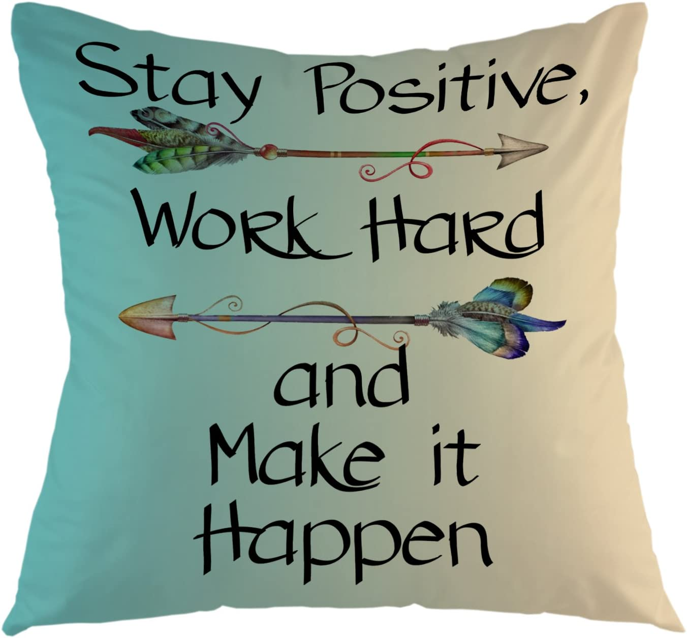 Amazon Com Ofloral Stay Positive Work Hard And Make It Happen Quote Pillow Case Arrow Throw Pillow Cover Square Cushion Cover For Sofa Couch Home Car Bedroom Living Room Decorative 18 X 18