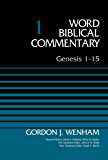 Genesis 1-15, Volume 1 (Word Biblical Commentary)